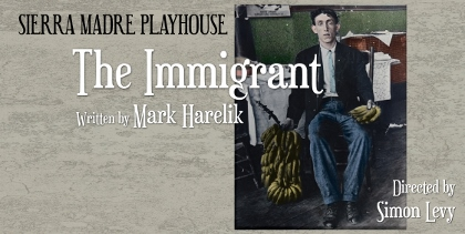 Post image for Theater Review: THE IMMIGRANT (Sierra Madre Playhouse in Los Angeles)