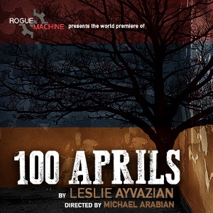 Post image for Los Angeles Theater Review: 100 APRILS (Rogue Machine Theatre)