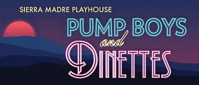 Post image for Los Angeles Theater Review: PUMP BOYS AND DINETTES (Sierra Madre Playhouse)
