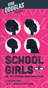 Post image for Theater Review: SCHOOL GIRLS; OR, THE AFRICAN MEAN GIRLS PLAY (Kirk Douglas Theatre, Culver City)