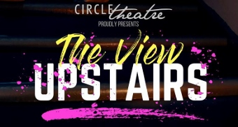 Post image for Theater Review: THE VIEW UPSTAIRS (Circle Theatre)