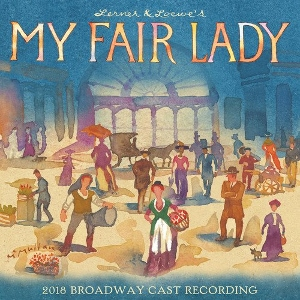 Post image for CD Review: MY FAIR LADY (2018 Broadway Cast)