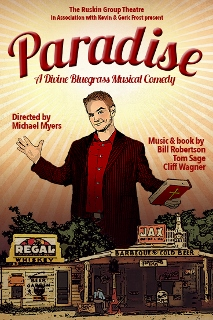 Post image for Theater Review: PARADISE – A DIVINE BLUEGRASS MUSICAL COMEDY (Ruskin Group Theatre)
