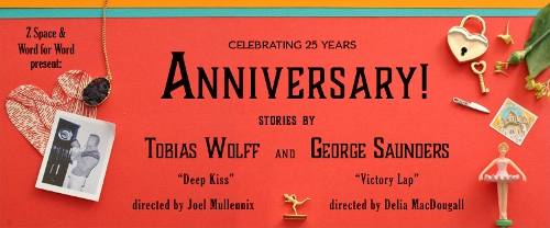 Post image for Theater Preview: ANNIVERSARY! STORIES BY TOBIAS WOLFF AND GEORGE SAUNDERS (Word for Word)