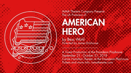 Post image for Theater Review: AMERICAN HERO (IAMA Theatre Company at the Pasadena Playhouse)