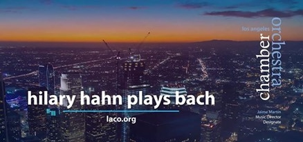 Post image for Concert Preview: HILARY HAHN PLAYS BACH (Los Angeles Chamber Orchestra)