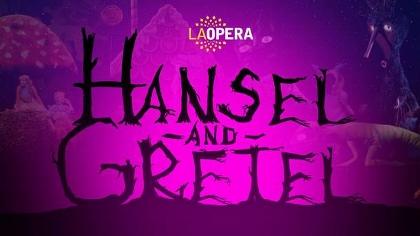 Post image for Opera Preview: HANSEL AND GRETEL (LA Opera)
