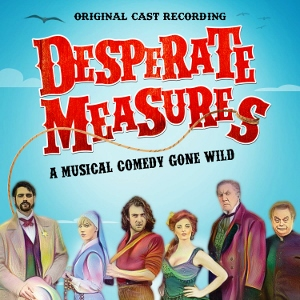 Post image for CD Review: DESPERATE MEASURES (Original Cast Recording, Off-Broadway)