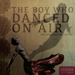Post image for CD Preview: THE BOY WHO DANCED ON AIR  (Original Cast Recording)