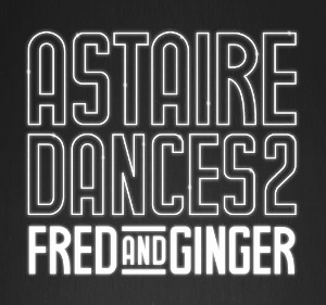 Post image for Dance Review: ASTAIRE DANCES 2: FRED & GINGER (American Contemporary Ballet)