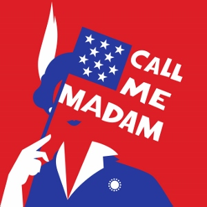 Post image for Broadway Review: CALL ME MADAM (Encores!)