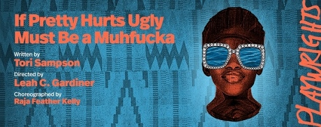 Post image for Off-Broadway Theater Review: IF PRETTY HURTS UGLY MUST BE A MUHFUCKA (Playwrights Horizon)