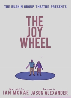 Post image for Los Angeles Theater Review: THE JOY WHEEL (Ruskin)