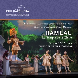 Post image for CD Review: RAMEAU: LE TEMPLE DE LA GLORIE (Philharmonia Baroque Orchestra, Nicholas McGegan)