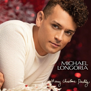 Post image for CD Preview: MICHAEL LONGORIA: MERRY CHRISTMAS DARLING (Broadway Records)