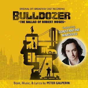 Post image for CD Review: BULLDOZER: THE BALLAD OF ROBERT MOSES (Original Off-Broadway Cast Recording)