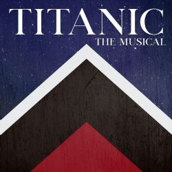 Post image for Theater Review: TITANIC (Candlelight Pavilion Dinner Theater in Claremont)