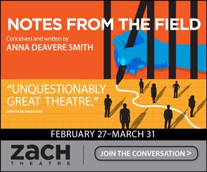Post image for Theater Review: NOTES FROM THE FIELD (ZACH Theatre | Kleberg Stage in Austin, TX)