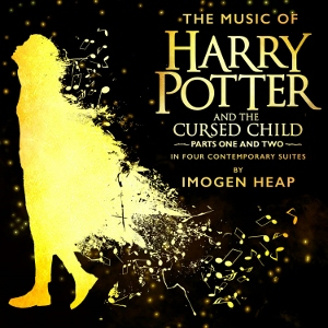 Post image for CD Review: THE MUSIC OF HARRY POTTER AND THE CURSED CHILD (Imogen Heap)