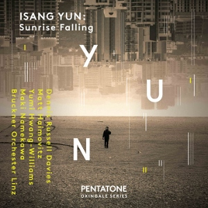 Post image for CD Review: ISANG YUN: SUNRISE FALLING (Bruckner Orchestra Linz, Russell Davies)