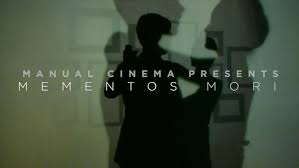 Post image for Theater Preview: MOMENTOS MORI (Manual Cinema)
