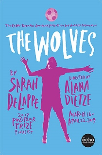 Post image for Theater Review: THE WOLVES (Echo Theater Company)