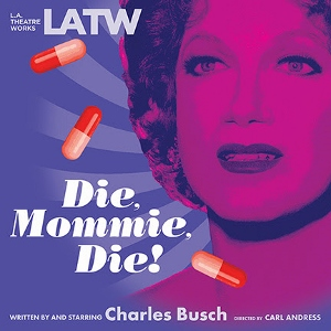 Post image for Theater Preview: DIE, MOMMIE, DIE! (Los Angeles Theatre Works at UCLA)