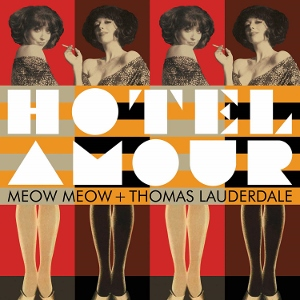 Post image for CD Review: HOTEL AMOUR (Meow Meow and Thomas Lauderdale)