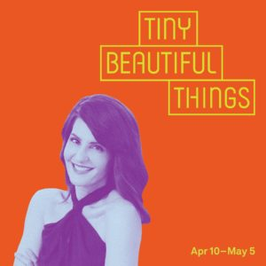 Post image for Los Angeles Theater Review: TINY BEAUTIFUL THINGS (Pasadena Playhouse)