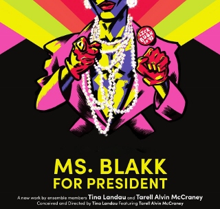 Post image for Theater Review: MS. BLAKK FOR PRESIDENT (Steppenwolf)