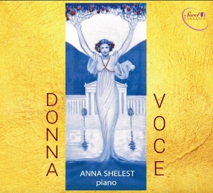 Post image for CD Review: DONNA VOCE (Anna Shelest, Piano)