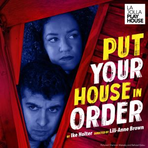 Post image for Theater Review: PUT YOUR HOUSE IN ORDER (La Jolla Playhouse in San Diego)