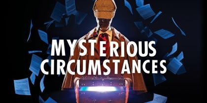 Post image for Theater Review: MYSTERIOUS CIRCUMSTANCES (Geffen Playhouse in Westwood)