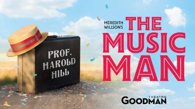 Post image for Theater Review: THE MUSIC MAN (Goodman Theatre)