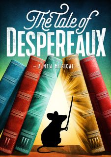 Post image for Theater Review: THE TALE OF DESPEREAUX (The Old Globe in San Diego)