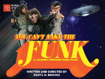 Post image for Theater Review: YOU CAN'T FAKE THE FUNK (A JOURNEY THROUGH FUNK MUSIC) (Black Ensemble Theater in Chicago)