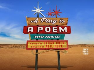 Post image for Theater Review: A PLAY IS A POEM (World Premiere by Ethan Coen at the Mark Taper in Los Angeles)