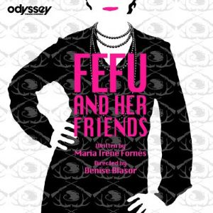 Post image for Theater Review: FEFU AND HER FRIENDS (Odyssey Theatre Ensemble in West L.A.)