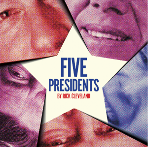Post image for Theater Review: FIVE PRESIDENTS (American Blues Theater at Stage 773 in Chicago)