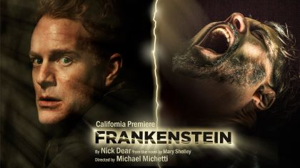 Post image for Los Angeles Theater Review: FRANKENSTEIN (A Noise Within in Pasadena)