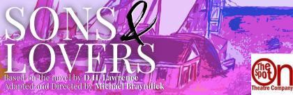Post image for Theater Review: SONS AND LOVERS (Greenhouse Theatre Center & On The Spot Theatre in Chicago)