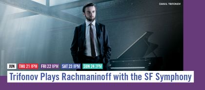 Post image for San Francisco Music Preview: DANIIL TRIFONOV & MTT: RACHMANINOFF 4 (San Francisco Symphony)
