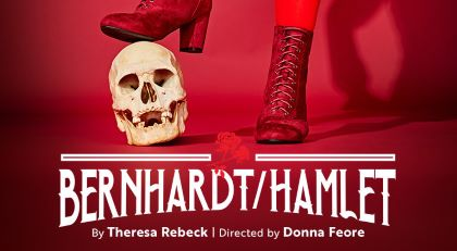 Post image for Theater Review: BERNHARDT/HAMLET (Goodman Theatre in Chicago)