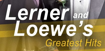 Post image for Theater Review: LERNER AND LOEWE'S GREATEST HITS (Music Theater Works)