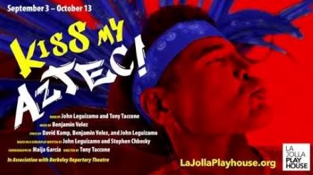 Post image for Theater Review: KISS MY AZTEC (La Jolla Playhouse)