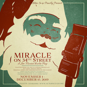 Post image for Theater Review: MIRACLE ON 34TH STREET: A LIVE MUSICAL RADIO PLAY (Actors Co-op in Hollywood)