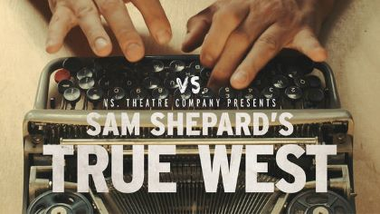 Post image for Theater Review: TRUE WEST (VS. Theatre in L.A.)