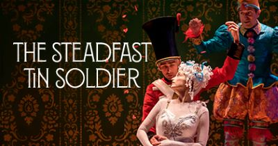 Post image for Chicago Theater Review: THE STEADFAST TIN SOLDIER (Lookingglass)