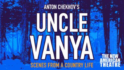 Post image for Theater Review: UNCLE VANYA (The New American Theatre in Hollywood)