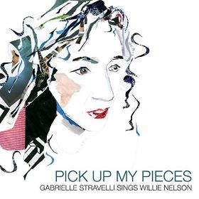 Post image for CD Review: PICK UP MY PIECES (Gabrielle Stravelli Sings Willie Nelson)